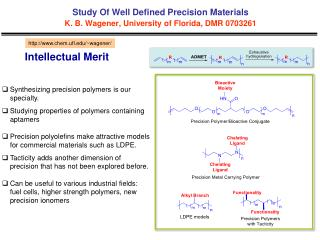 Study Of Well Defined Precision Materials K. B. Wagener, University of Florida, DMR 0703261