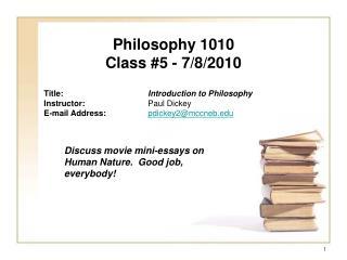 Philosophy 1010 Class #5 - 7/8/2010