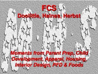 FCS Doolittle, Haines, Herbst