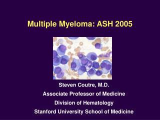 Multiple Myeloma: ASH 2005