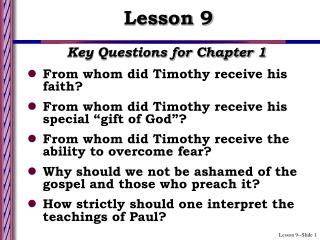 Key Questions for Chapter 1 From whom did Timothy receive his faith?