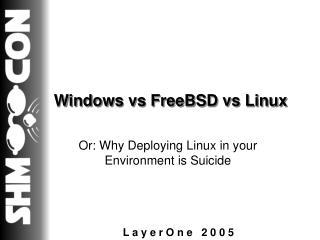 Windows vs FreeBSD vs Linux