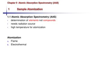 Chapter 9  Atomic Absorption Spectrometry (AAS)  1	Sample Atomization