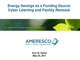 Energy Savings as a Funding Source  Cyber Learning and Facility Renewal