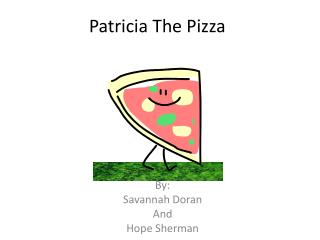Patricia The Pizza
