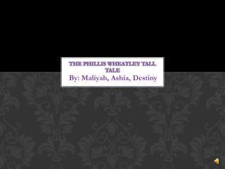 The Phillis Wheatley Tall Tale