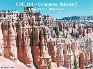 CSE 114 – Computer Science I Objects and Reference