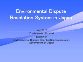 Environmental Dispute Resolution System in Japan