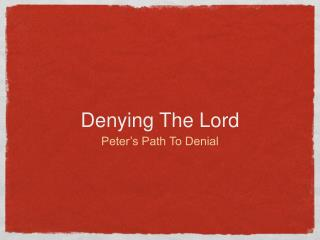 Denying The Lord