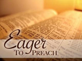 Eager To Preach