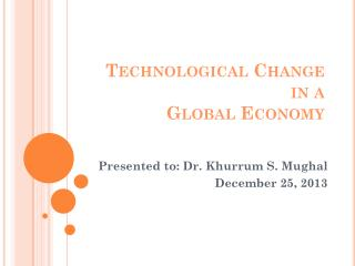 Technological Change  in a   Global Economy