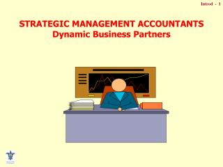 STRATEGIC MANAGEMENT ACCOUNTANTS Dynamic Business Partners
