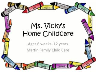 Ms. Vicky�s  Home Childcare