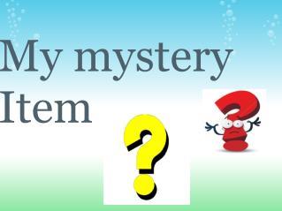 My mystery Item
