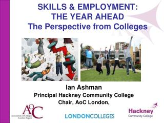 SKILLS & EMPLOYMENT:  THE YEAR AHEAD The Perspective from Colleges