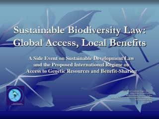 Sustainable Biodiversity Law: Global Access, Local Benefits