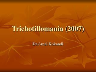Trichotillomania (2007)