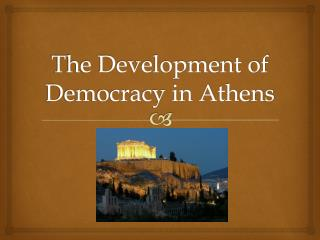 The Development of Democracy in Athens