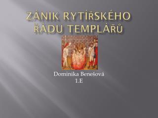 Zánik rytířského řádu templářů