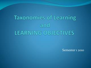 Taxonomies of Learning  and  LEARNING OBJECTIVES