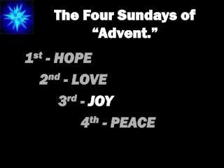 The Four Sundays of �Advent.�