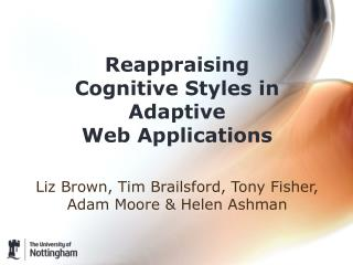Reappraising  Cognitive Styles in  Adaptive  Web Applications