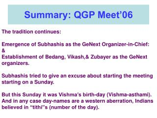 Summary: QGP Meet'06