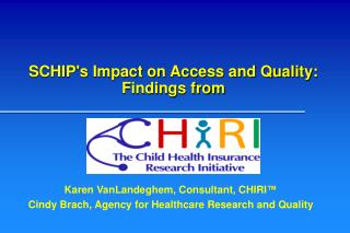 SCHIP's Impact on Access and Quality:  Findings from