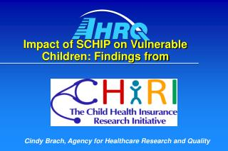 Impact of SCHIP on Vulnerable Children: Findings from