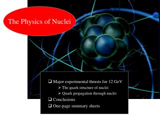Major experimental thrusts for 12 GeV  The quark structure of nuclei