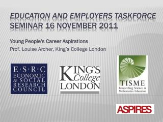 Education and employers taskforce seminar 16 November 2011