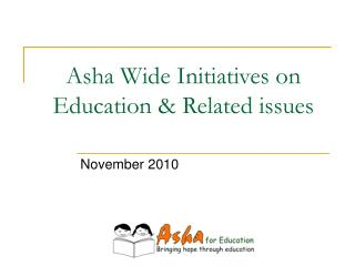 Asha Wide Initiatives on Education & Related issues