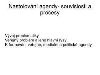 Nastolování agendy- souvislosti a procesy