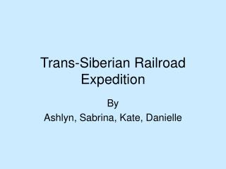 Trans-Siberian Railroad Expedition