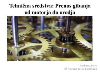 Tehnicna sredstva: Prenos gibanja od motorja do orodja