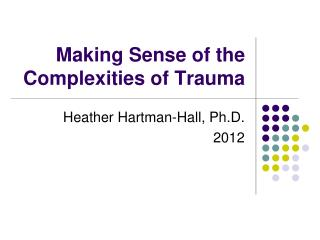 Making Sense of the Complexities of Trauma