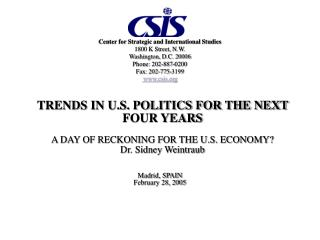 TRENDS IN U.S. POLITICS FOR THE NEXT  FOUR YEARS A DAY OF RECKONING FOR THE U.S. ECONOMY?