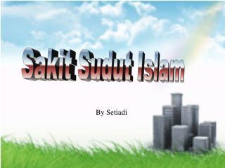 Sakit Sudut Islam