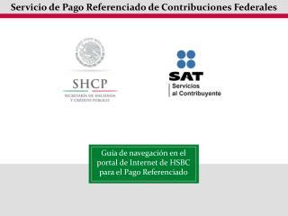 Guía de navegación en el portal de Internet de HSBC para el Pago Referenciado