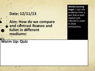 Date: 12/11/13 Aim: How do we compare and contrast Romeo and Juliet in different mediums ?