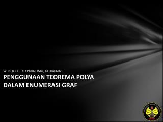 WENDY LESTYO PURNOMO, 4150406029 PENGGUNAAN TEOREMA POLYA DALAM ENUMERASI GRAF