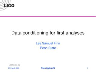 Data conditioning for first analyses
