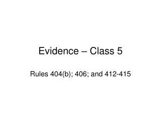 Evidence � Class 5