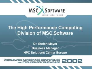 The High Performance Computing Division of MSC.Software