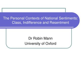 The Personal Contexts of National Sentiments: Class, Indifference and Resentment