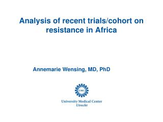 Analysis of recent trials/cohort on resistance in Africa