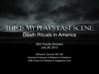 This is my play's last scene: Death Rituals in America
