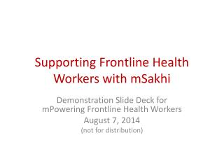 Supporting Frontline Health Workers with mSakhi