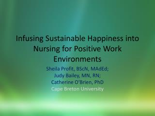 Infusing Sustainable Happiness into Nursing for Positive Work Environments