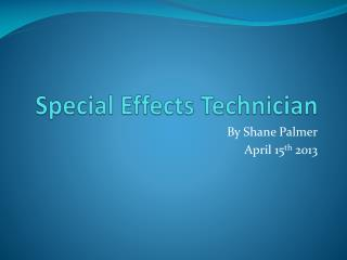 Special Effects Technician